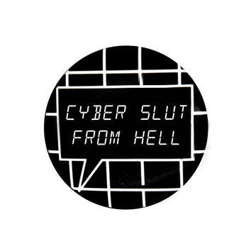 Cyber Slut From Hell Pin