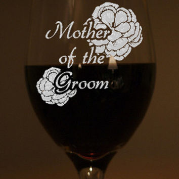 Personalized Mother of the Groom Hand Etched Wine Glass
