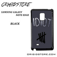 Idiot 5sos Hater For Samsung Galaxy Note Edge Case Please Make Sure Your Device With Message Case UY