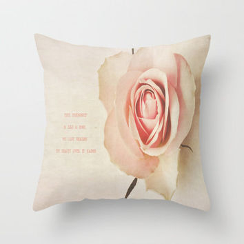 True friendship is like a rose. We can't realize it's beauty until it fades. Throw Pillow by secretgardenphotography [Nicola] | Society6