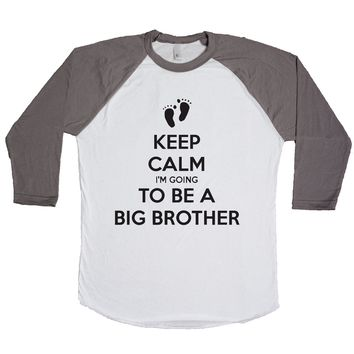 Keep Calm I'm Going To Be A Big Brother Unisex Baseball Tee