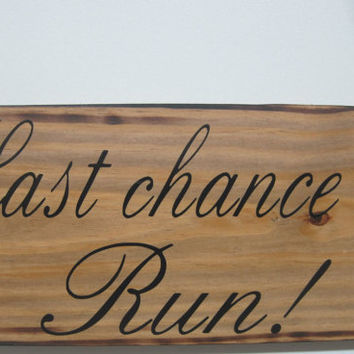 Rustic Wedding Sign Last Chance to Run Ring Bearer Flowergirl Photo Prop Ceremony Bridal Party