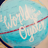 The World Is Your Oyster/ Hand Painted/Fully Customizable Desk Globe