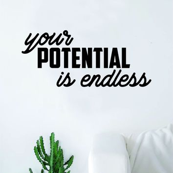 Your Potential is Endless Quote Decal Sticker Wall Vinyl Art Decor Home Inspirational Teen Classroom Sports Gym Office Motivational