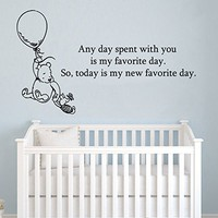 Quote Wall Decal Vinyl Sticker Decals Quotes Winnie the Pooh Quote Any day spent with you is my favorite day Nursery Decor Baby Room Wall Decal ZX49