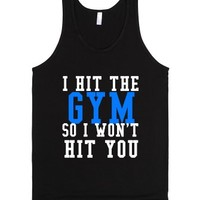I Hit The Gym So I Won't Hit You-Unisex Black Tank