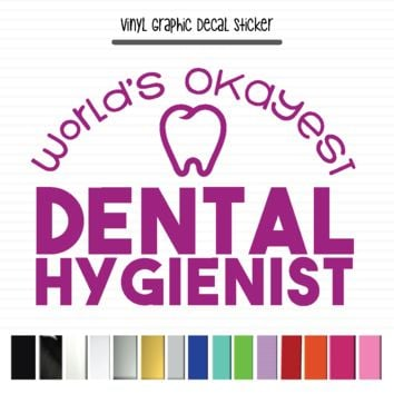 Dental Hygienist, World's Okayest Dental Hygienist