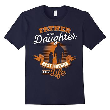 Father and Daughter Best Friends For Life - Dad/Daughter T-shirt