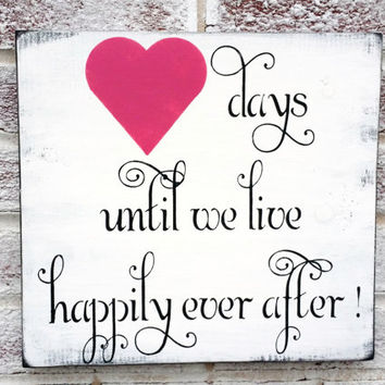 Happily Ever After wedding sign, Count down wedding sign, days til sign, chalkboard sign, chalk board, bridal shower gift, cottage chic