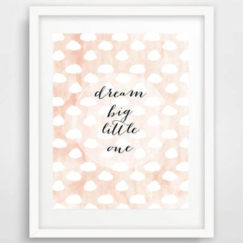 Printable Nursery Print, Instant Download Nursery Wall Decor, 'Dream Big' Kids Room Wall Art, Clouds Print, Digital Nursery Print, Blush