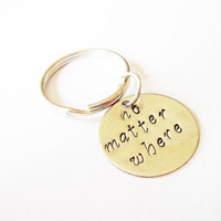 no matter where, Hand Stamped Jewelry, Long Distance, Moving Away Gift, Best Friend Gift, Graduation keychain, Deployment key ring keyring