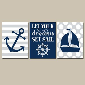 Boy NAUTICAL Nursery Decor, Baby Boy NAUTICAL Nursery Wall Art, Sailboat Anchor CANVAS or Prints, Let Your Dreams Set Sail, Set of 3