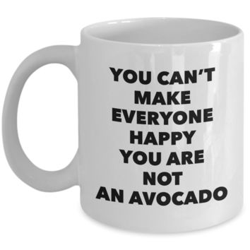 You Can't Make Everyone Happy You Are Not An Avocado Coffee Mug Ceramic Avacado Coffee Cup