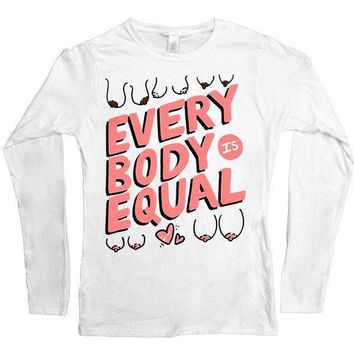 Every Body Is Equal -- Women's Long-Sleeve