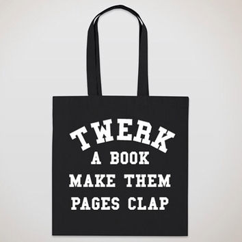 Twerk A Book Make Them Pages Clap Cotton Canvas Tote Bag