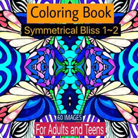 Symmetrical Bliss 1-2 Coloring Book with 60 images: Relaxing Designs for Calming, Stress and Meditation: For Adults and Teens