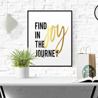 """GOLD FOIL Motivational Poster """"Find Joy In The Journey"""" Printable Art Typographic Print Printable Wall Art Inspirational Quote Home Wall Art"""