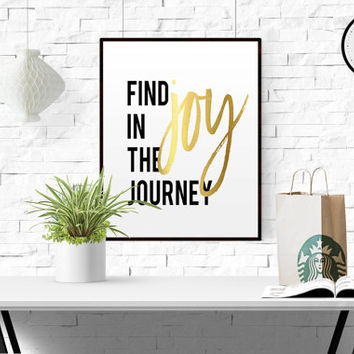 "GOLD FOIL Motivational Poster ""Find Joy In The Journey"" Printable Art Typographic Print Printable Wall Art Inspirational Quote Home Wall Art"