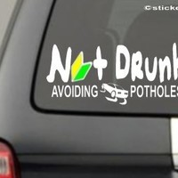 I'M NOT DRUNK JUST AVOIDING POTHOLES Decal Funny Car Vinyl Sticker (come with stickerbomb hand decal)