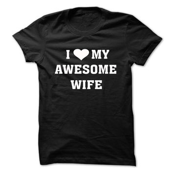 I Heart My Awesome Wife T