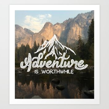 Adventure is Worthwhile Art Print by Anthony Troester