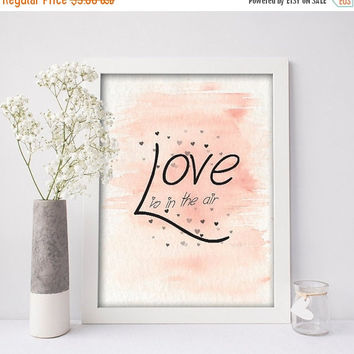 LOVE Printable, Love Poster, LOVE Is In The Air Printable Word Art, Love Print,Nursery Room Decor, Instant Download, Digital, Girls Room Art