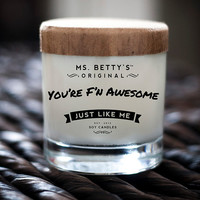 You're F'in Awesome Candle