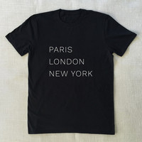 Paris London New York - T-Shirt Unisex Graphic Tee S M L XL Style Shirt Design Teen Fashion Hipster City Brooklyn