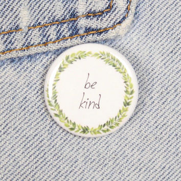 Be Kind 1.25 Inch Pin Back Button Badge