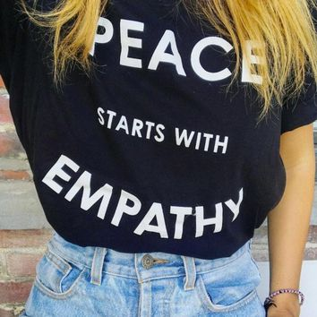 Peace Starts With Empathy - T-Shirt