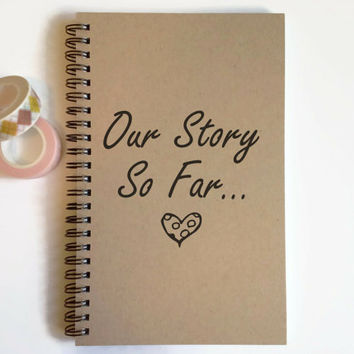 Writing journal, spiral notebook, sketchbook blank notebook lined journal custom personalized - Our story so far, boyfriend, girlfriend gift