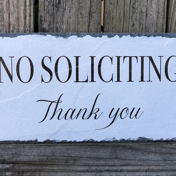 Handmade Slate No Soliciting House Sign