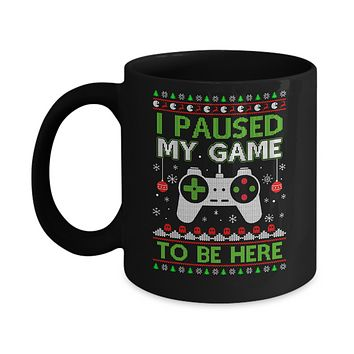 I Paused My Game To Be Here Ugly Christmas Sweater Mug