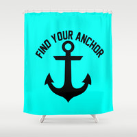 Find Your Anchor Shower Curtain by Poppo Inc. | Society6