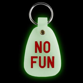No Fun Keychain (Glow-in-the-Dark)