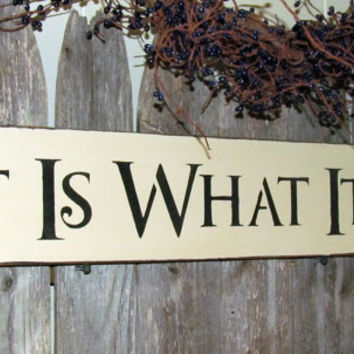 Wooden Sign, It Is What It Is, Wood Sign Saying, Gift for Friend, House Sign, Family Room Decor, Sign Saying