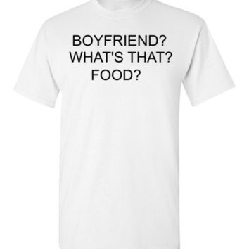 Boyfriend?What's that? Food?
