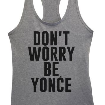 Womens Don't Worry Be Yonce Grapahic Design Fitted Tank Top