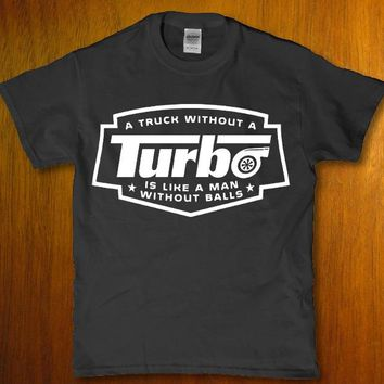 A truck without a turbo is like a man without balls Men's t-shirt