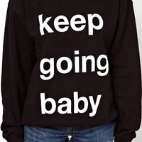 "Black & White ""Keep Going Baby"" Print Sweatshirt"