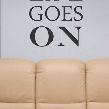 Life Goes On Tupac Decal Quote Sticker Wall Vinyl Art Decor