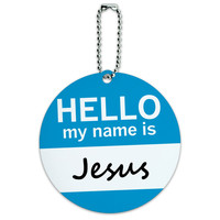 Jesus Hello My Name Is Round ID Card Luggage Tag