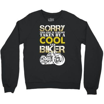 Sorry This Girl Is Already Takenby a Cool And Biker Crewneck Sweatshirt