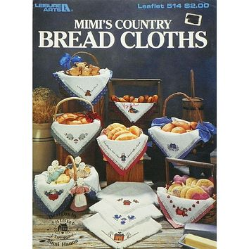 Mimi's Country Bread Cloths - Counted Cross Stitch Leaflet - Leisure Arts
