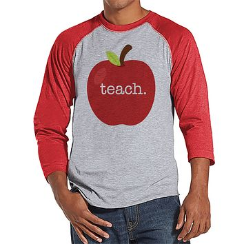 Funny Teacher Shirts - Red Apple Teach Shirt - Teacher Gift - Teacher Appreciation Gift - Gift for Teacher - Men's Red Raglan Tee