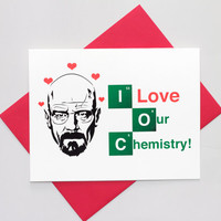 Valentine - Walter White Breaking Bad Funny Greeting Card