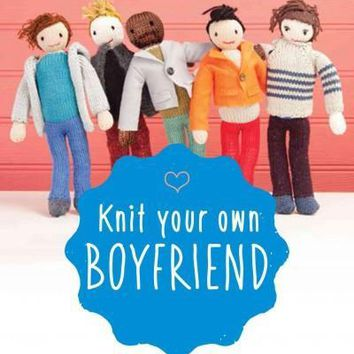 Knit Your Own Boyfriend: Create the Man You've Been Yarning For: Knit Your Own Boyfriend: Easy-to-Follow Patterns for 13 Men