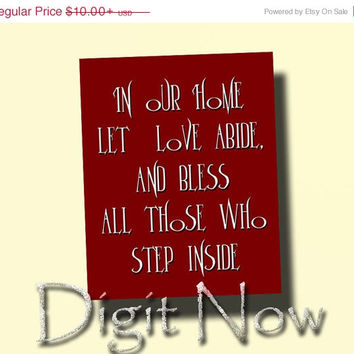ON SALE In our home let love abide and bless all those who step inside Bible Verse Quote Wall Art Home Decor B13010