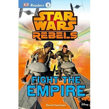 Fight the Empire! (DK Readers. Star Wars)