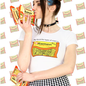 MY FAVORITE TYPE OF MEN IS RAMEN CROP TOP